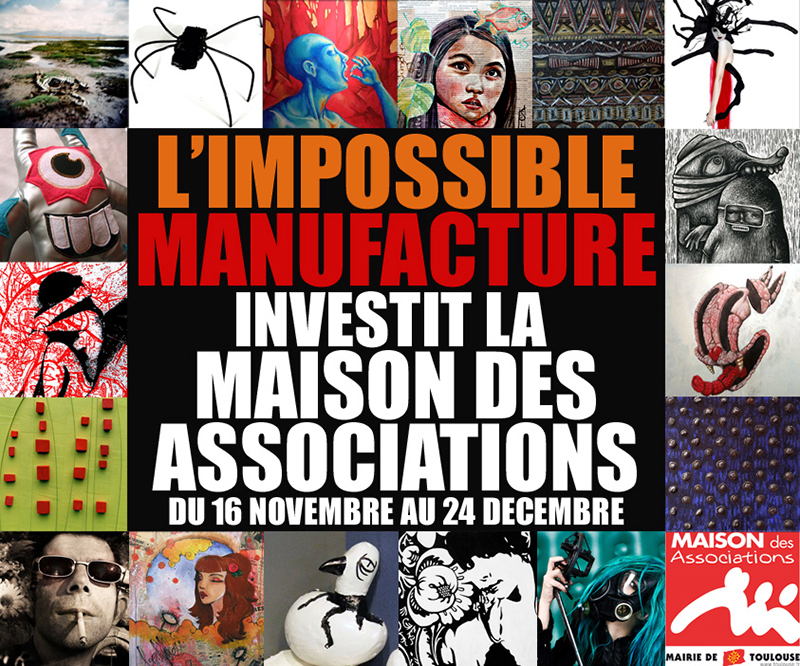 affiche exposition impossible manufacture à la maison des association à toulouse, 2010